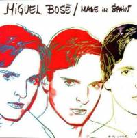miguel bose, made in spain